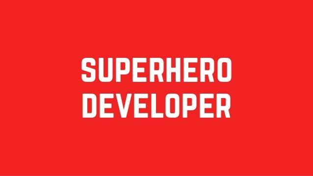 how do we become a superhero developer?