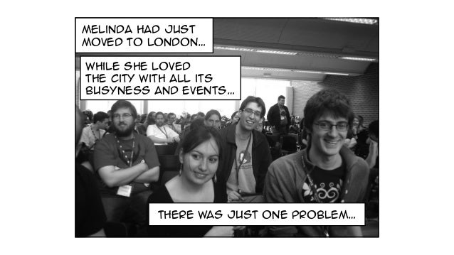 melinda had just moved to london… there was just one problem… while she loved the city with all its busyness and events…