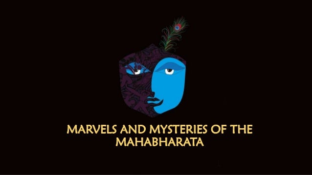 MARVELS AND MYSTERIES OF THE MAHABHARATA