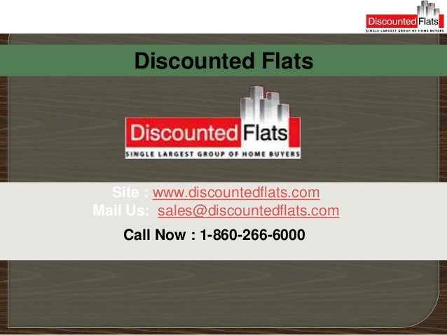Discounted Flats  Site : www.discountedflats.comMail Us: sales@discountedflats.com    Call Now : 1-860-266-6000
