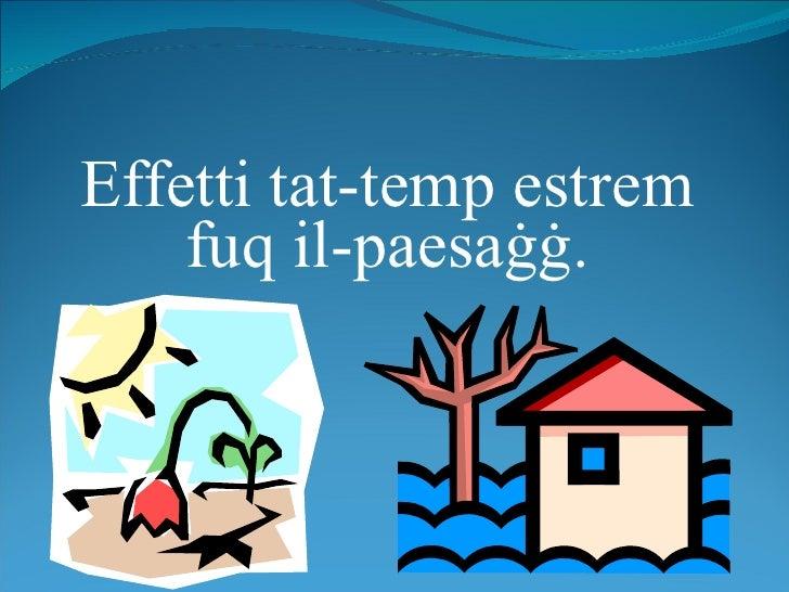 Effetti tat-temp estrem fuq il-paesa ġġ .