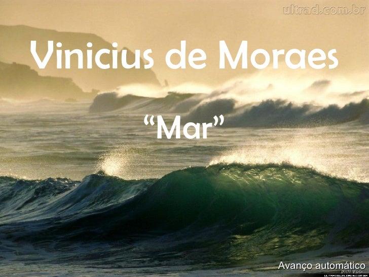 """Vinicius de   Moraes """" Mar"""" Avanço automático"""