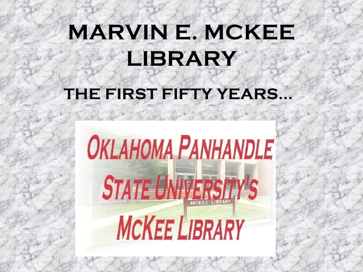 MARVIN E. MCKEE   LIBRARYTHE FIRST FIFTY YEARS…