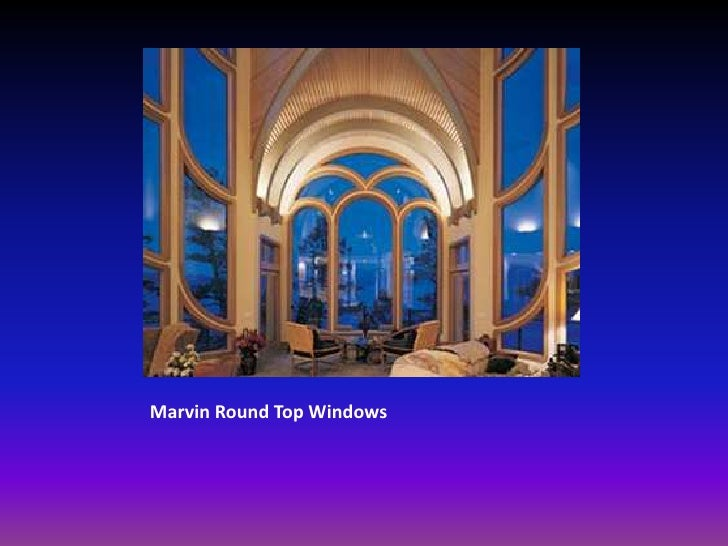 Marvin Round Top Windows
