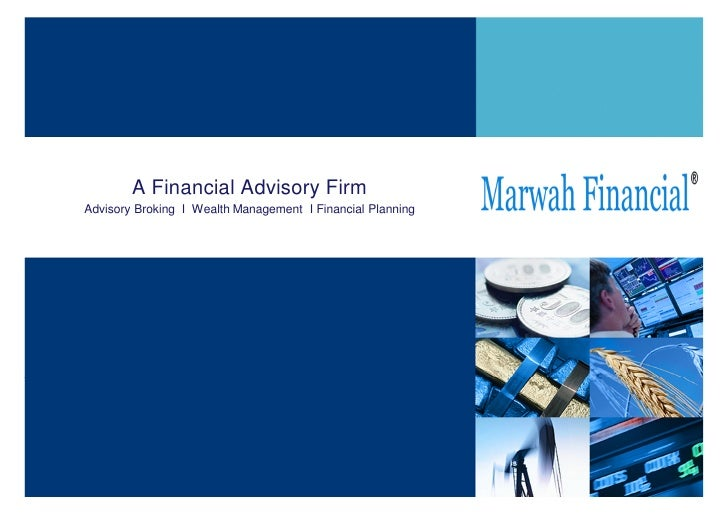 A Financial Advisory FirmAdvisory Broking I Wealth Management I Financial Planning