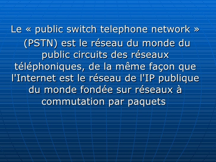 Le « public switch telephone network » (PSTN) est le réseau du monde du public circuits des réseaux téléphoniques, de la m...