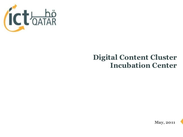 Digital Content Cluster<br />Incubation Center<br />May, 2011<br />