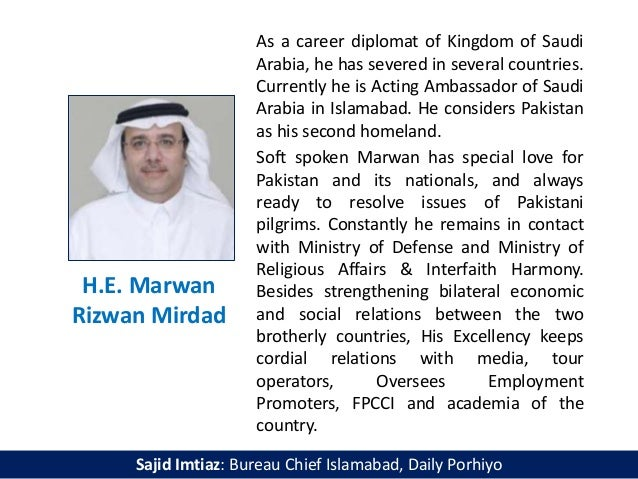 H.E. Marwan Rizwan Mirdad As a career diplomat of Kingdom of Saudi Arabia, he has severed in several countries. Currently ...