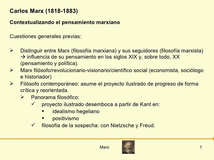 Carlos Marx (1818-1883) <ul><li>Contextualizando el pensamiento marxiano </li></ul><ul><li>Cuestiones generales previas: <...