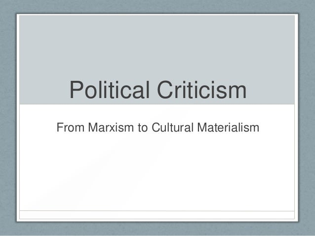 Political Criticism From Marxism to Cultural Materialism