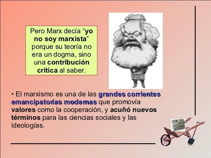 <ul><li>El marxismo es una de las   grandes corrientes emancipatorias modernas   que promovía  valores  como la cooperació...