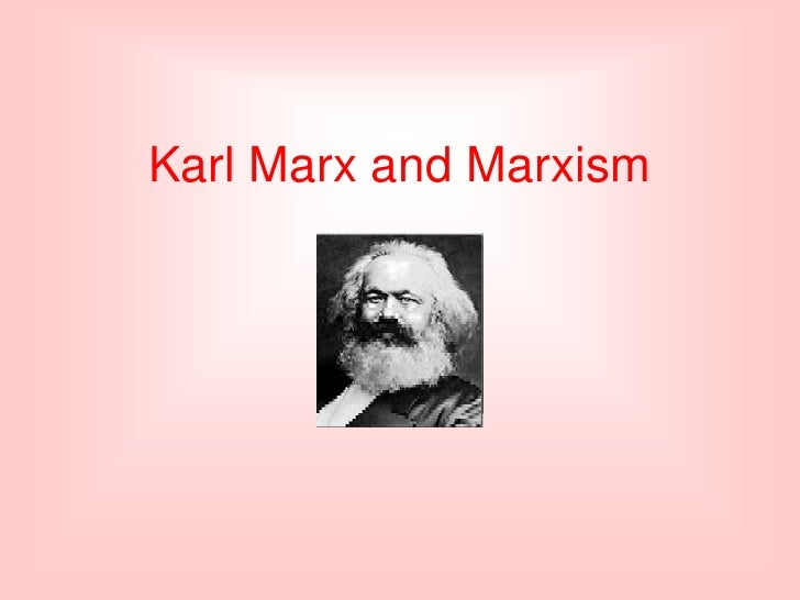 Karl Marx and Marxism<br />