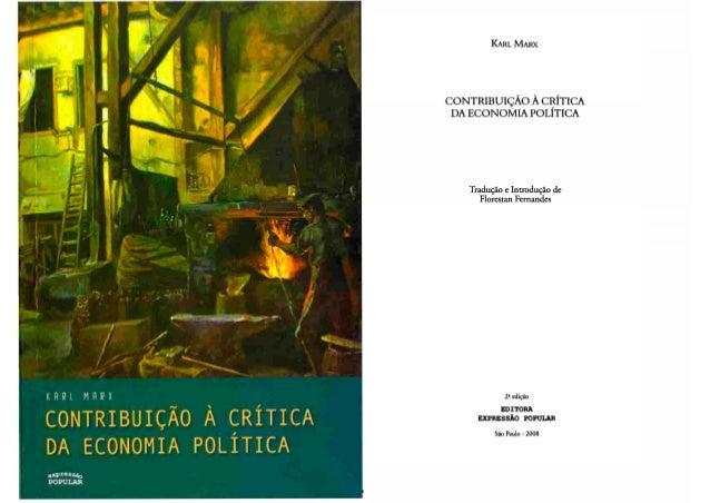 CONTRIBUIÇÃO A CRITICA DA ECONOMIA POLÍTICA CONTRIBUIÇÃO À CRÍTICA DA ECONOMIA POLÍTICA Tradução e Introdução de Florestan...