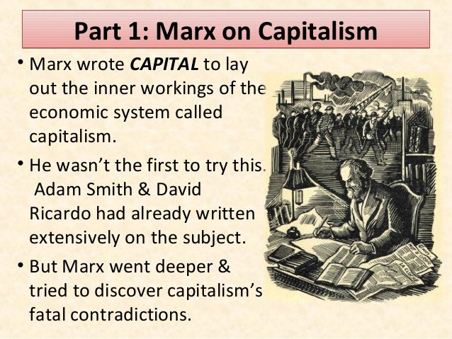 essays on karl marx capitalism Das kapital, also known as capitalcritique of political economy (german: das kapital kritik der politischen ökonomie, pronounced [das kapiˈtaːl, kʁiːtɪk deːɐ pɔliːtɪʃən øːkoːnoːmiː] 1867–1883) by karl marx is a foundational theoretical text in materialist philosophy, economics and politics marx aimed to reveal the economic patterns underpinning the capitalist mode of.