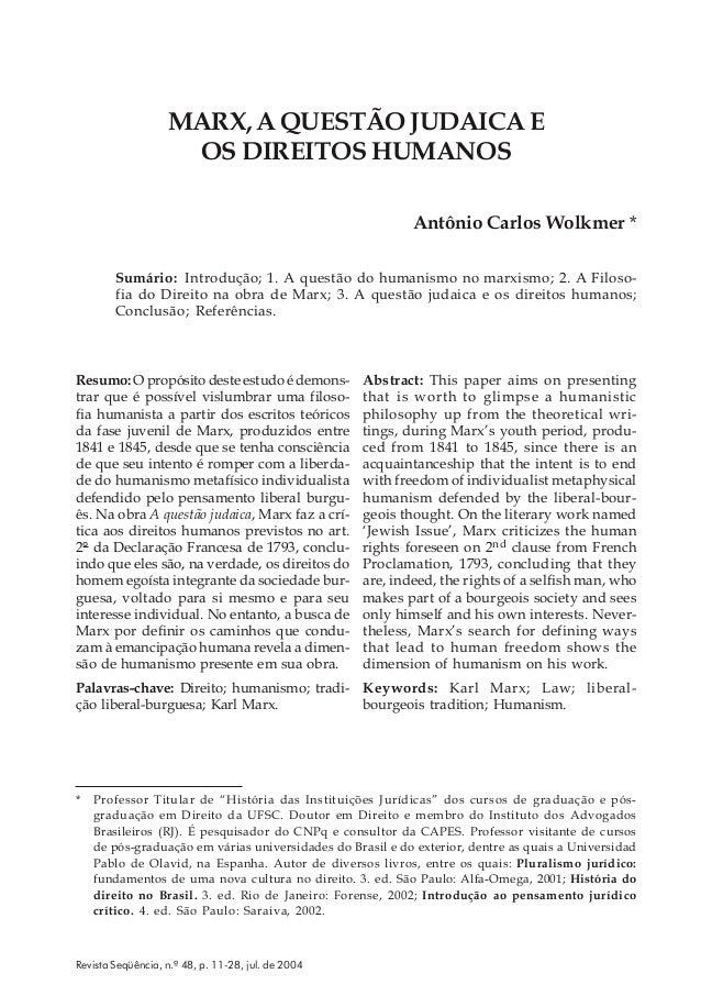 Revista Seqüência, n.º 48, p. 11-28, jul. de 2004 MARX, A QUESTÃO JUDAICA E OS DIREITOS HUMANOS Antônio Carlos Wolkmer * S...