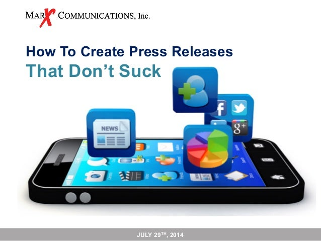 How To Create Press Releases That Don't Suck JULY 29TH, 2014