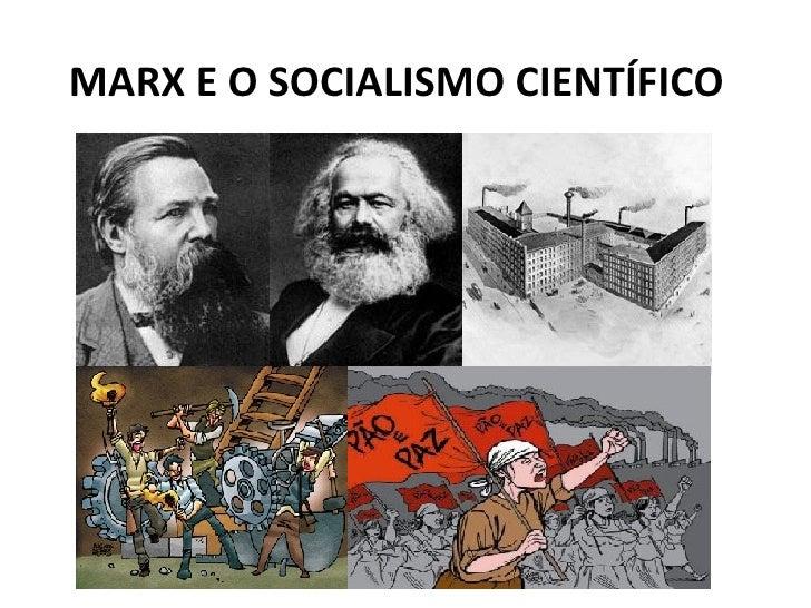 MARX E O SOCIALISMO CIENTÍFICO