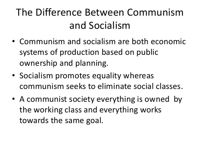 The Difference Between Communism and Socialism • Communism and socialism are both economic systems of production based on ...