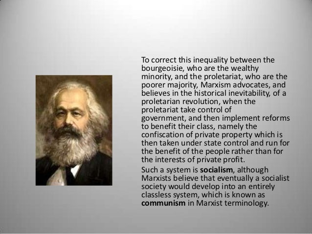 To correct this inequality between thebourgeoisie, who are the wealthyminority, and the proletariat, who are thepoorer maj...