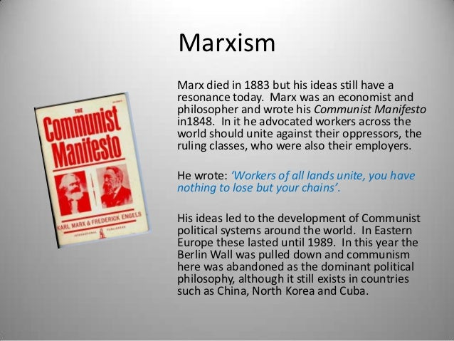 MarxismMarx died in 1883 but his ideas still have aresonance today. Marx was an economist andphilosopher and wrote his Com...