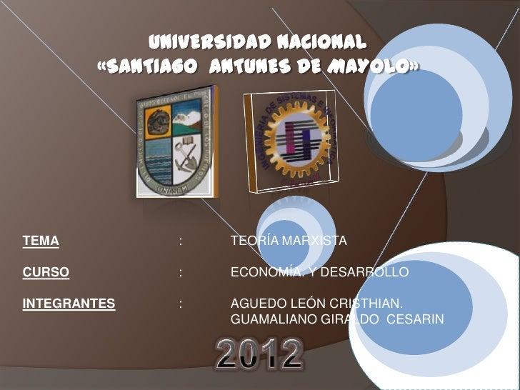 UNIVERSIDAD NACIONAL        «SANTIAGO ANTUNES DE MAYOLO»TEMA           :   TEORÍA MARXISTACURSO          :   ECONOMÍA. Y D...