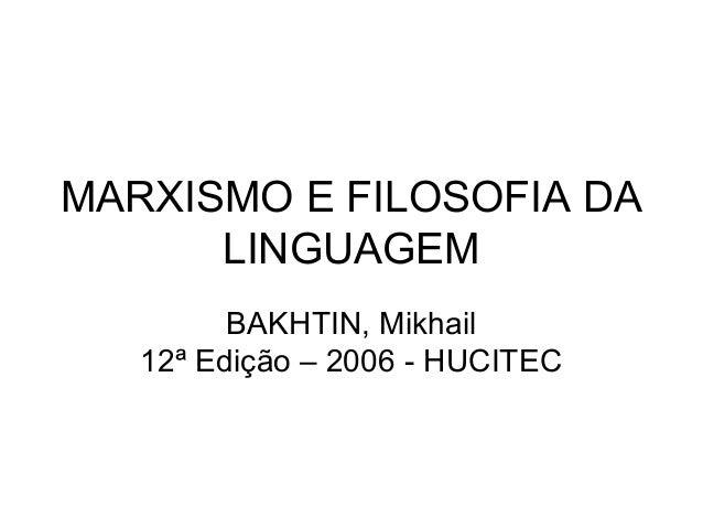 MARXISMO E FILOSOFIA DA LINGUAGEM BAKHTIN, Mikhail 12ª Edição – 2006 - HUCITEC