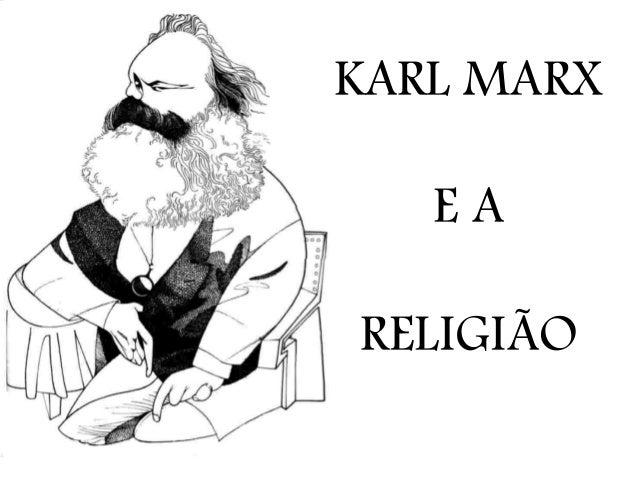 KARL MARX  E A  RELIGIÃO