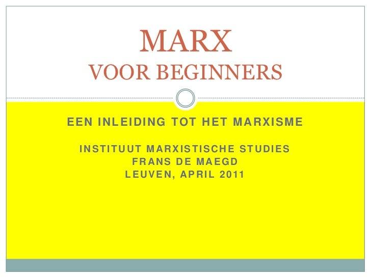 MARX    VOOR BEGINNERSE E N I N L E I D I N G TO T H E T M A R X I S M E  INSTITUUT MARXISTISCHE STUDIES           FRANS D...