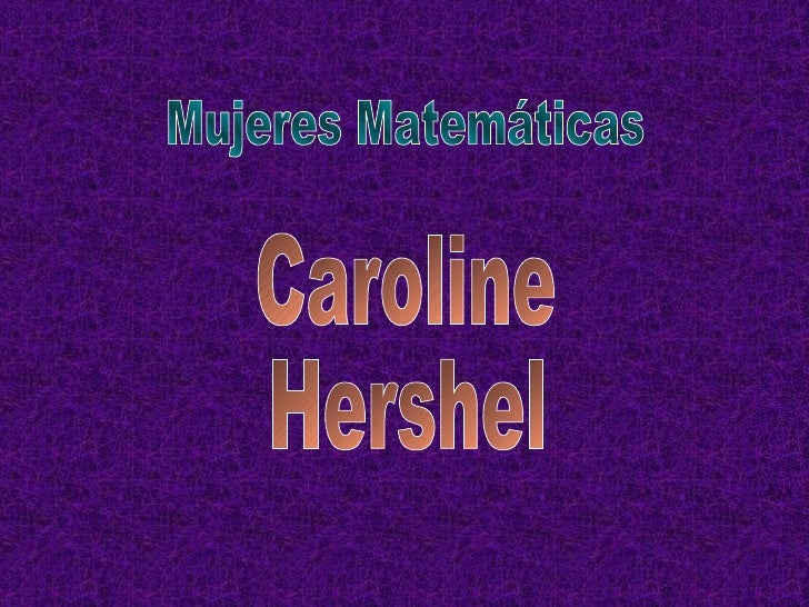 Mujeres Matemáticas Caroline Hershel