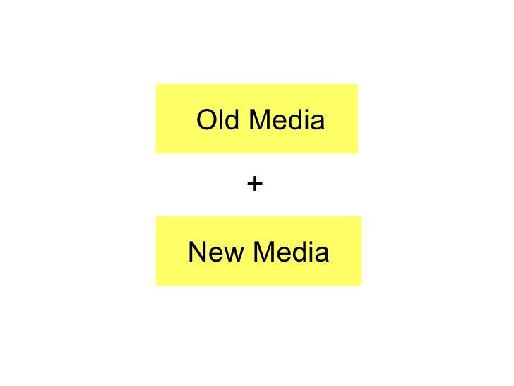Old Media New Media +