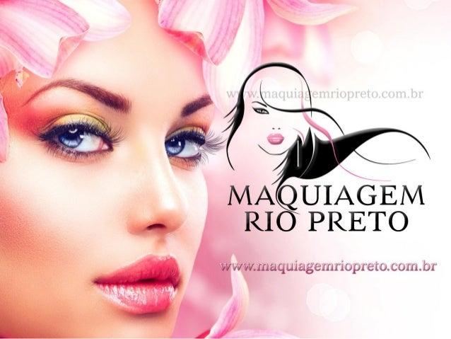 Maquiagem Rio Preto - www.maquiagemriopreto.com.br - Agendamento e Encontro Personalizado