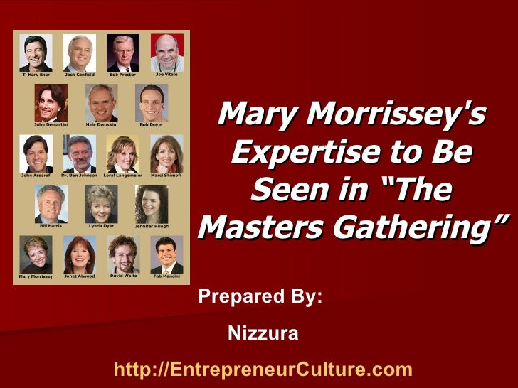 """Mary Morrissey's Expertise to Be Seen in """"The Masters Gathering"""" Prepared By:  Nizzura http://EntrepreneurCulture.com"""