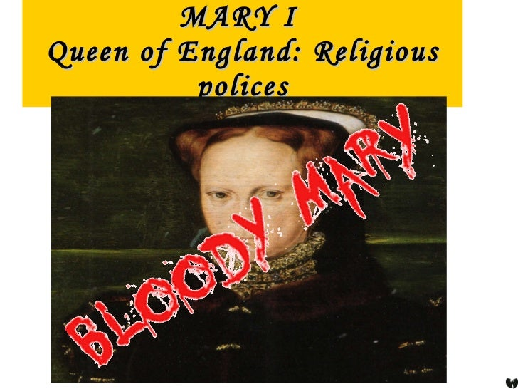 MARY I  Queen of England: Religious polices
