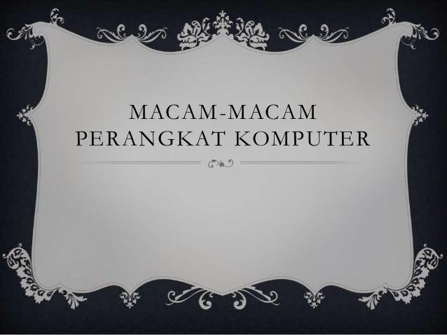 MACAM-MACAM PERANGKAT KOMPUTER