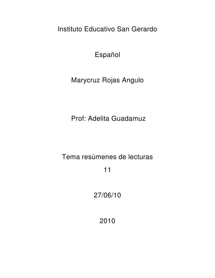 Instituto Educativo San Gerardo<br />Español<br />Marycruz Rojas Angulo<br /> Prof: Adelita Guadamuz<br />Tema resúmenes d...