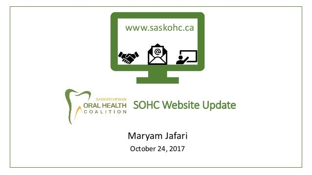 SOHC Website Update Maryam Jafari October 24, 2017 www.saskohc.ca