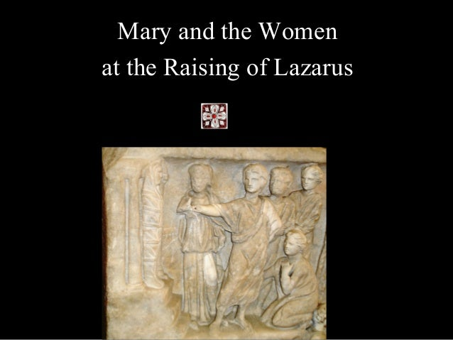 Mary and the Women at the Raising of Lazarus