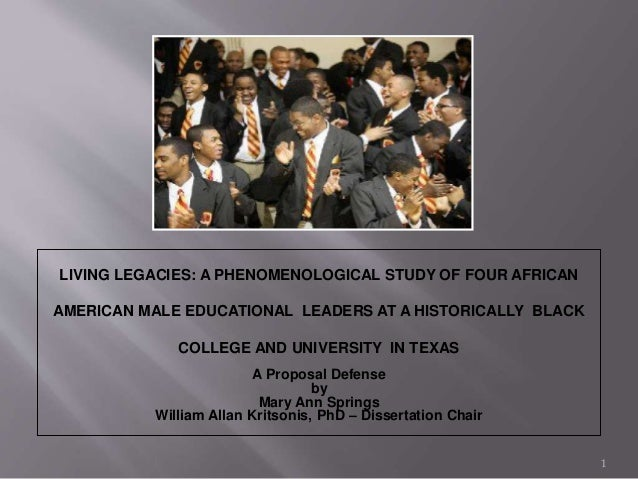LIVING LEGACIES: A PHENOMENOLOGICAL STUDY OF FOUR AFRICAN AMERICAN MALE EDUCATIONAL LEADERS AT A HISTORICALLY BLACK COLLEG...