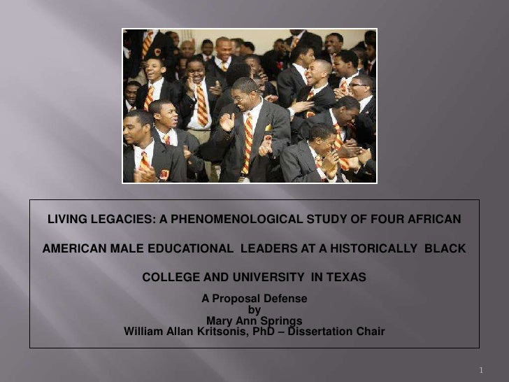 LIVING LEGACIES: A PHENOMENOLOGICAL STUDY OF FOUR AFRICAN AMERICAN MALE EDUCATIONAL  LEADERS AT A HISTORICALLY  BLACK COLL...