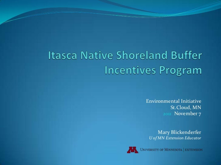 Environmental Initiative          St.Cloud, MN       2011 November 7     Mary Blickenderfer U of MN Extension Educator