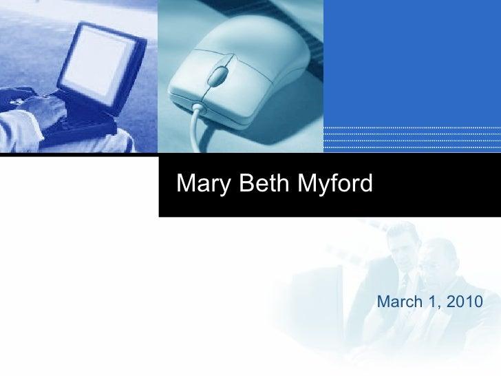 Mary Beth Myford March 1, 2010