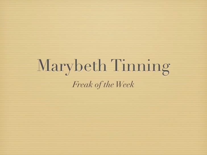 Marybeth Tinning     Freak of the Week