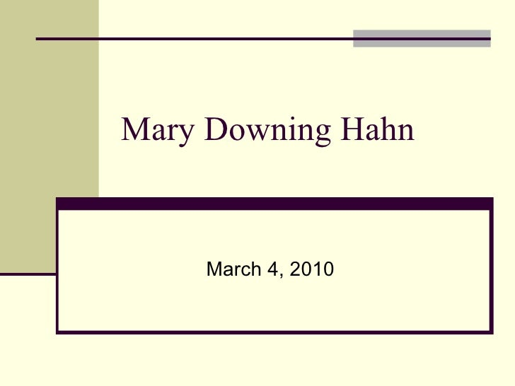Mary Downing Hahn March 4, 2010