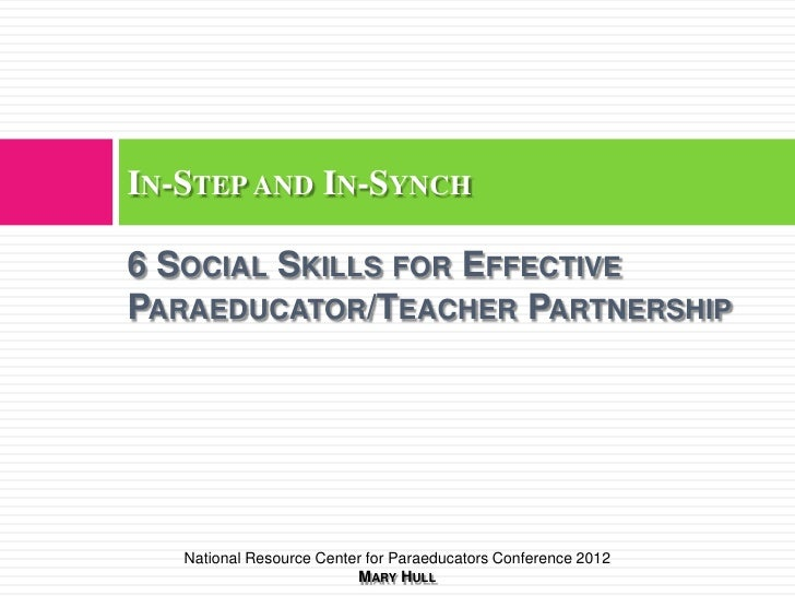 IN-STEP AND IN-SYNCH6 SOCIAL SKILLS FOR EFFECTIVEPARAEDUCATOR/TEACHER PARTNERSHIP   National Resource Center for Paraeduca...