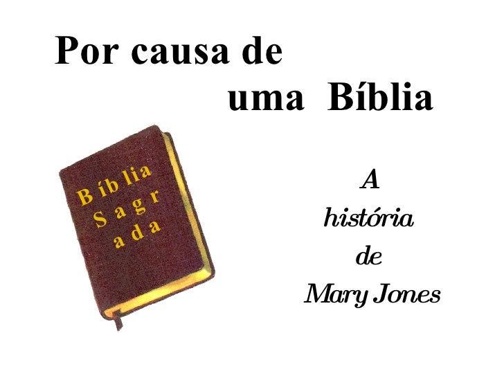 Por causa de    uma  Bíblia A  história  de  Mary Jones Bíblia Sagrada