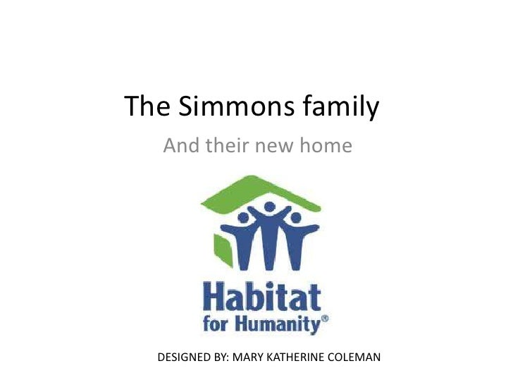 The Simmons family  And their new home  DESIGNED BY: MARY KATHERINE COLEMAN
