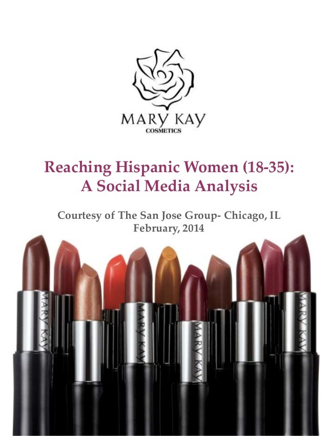 Reaching Hispanic Women (18-35): A Social Media Analysis Courtesy of The San Jose Group- Chicago, IL February, 2014