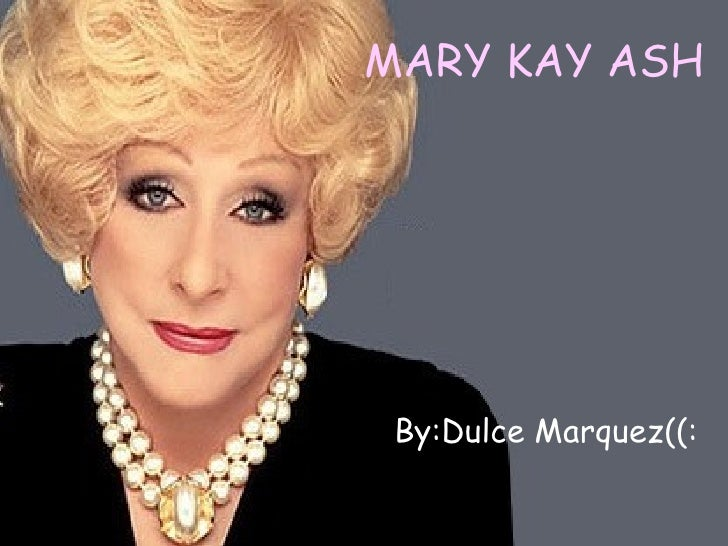 MARY KAY ASH By:Dulce Marquez((: