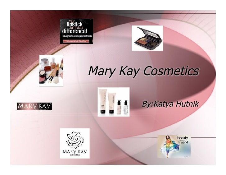 Mary Kay Cosmetics          By:Katya Hutnik