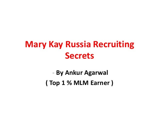 Mary Kay Russia Recruiting         Secrets       - By Ankur Agarwal    ( Top 1 % MLM Earner )